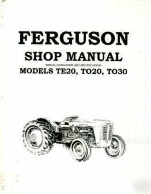 Ferguson Tractor Service Manual Models TE20 TO20 TO30 on wiring diagram for a to 30 ferguson